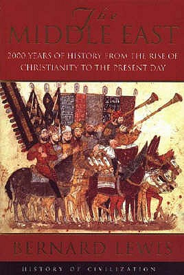 The Middle East: 2000 Years of History from the Rise of Christianity to the Present Day - Lewis, Bernard