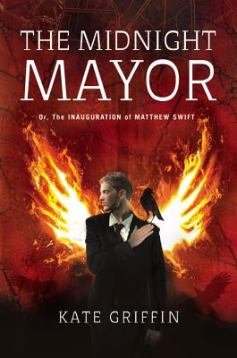 The Midnight Mayor: Or, the Inauguration of Matthew Swift - Griffin, Kate