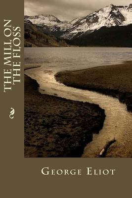 The Mill on the Floss - Eliot, George, and Montoto, Maxim (Editor)