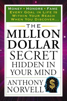 The Million Dollar Secret Hidden in Your Mind - Norvell, Anthony