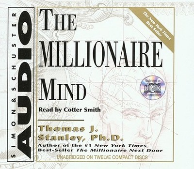 The Millionaire Mind - Stanley, Thomas J, Dr., and Smith, Cotter (Read by)