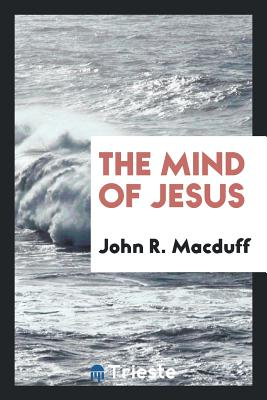 The Mind of Jesus - Macduff, John R