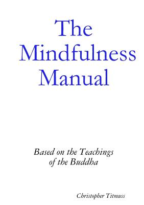 The Mindfulness Manual - Titmuss, Christopher