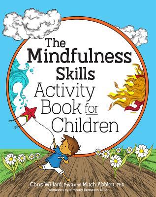 The Mindfulness Skills Activity Book for Children - Abblett, Mitch, and Willard, Christopher