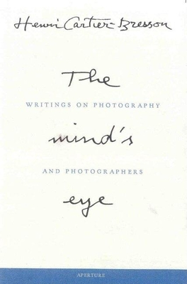 The Mind's Eye: Writings on Photography and Photographers -