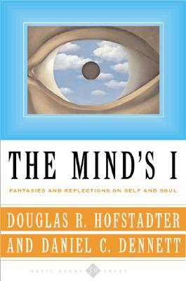 The Mind's I Fantasies and Reflections on Self & Soul - Hofstadter, Douglas R