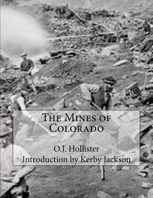 The Mines of Colorado - Hollister, O J, and Jackson, Kerby (Introduction by)