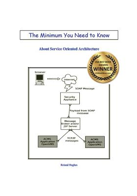 The Minimum You Need to Know about Service Oriented Architecture - Hughes, Roland