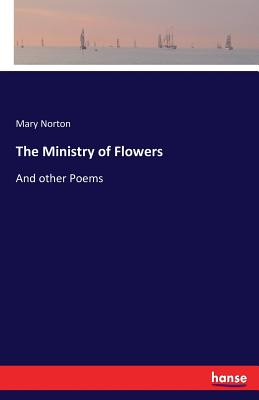 The Ministry of Flowers - Norton, Mary