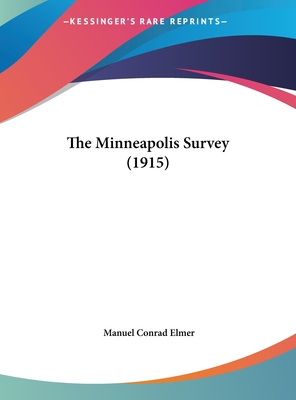 The Minneapolis Survey (1915) - Elmer, Manuel Conrad