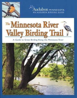The Minnesota River Valley Birding Trail: A Guide to Great Birding Along the Minnesota River - Audubon Minnesota (Creator)