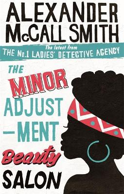 The Minor Adjustment Beauty Salon - McCall Smith, Alexander