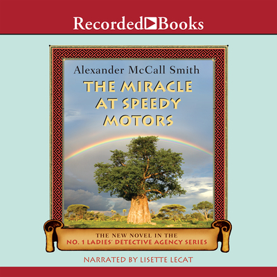 The Miracle at Speedy Motors - Smith, Alexander McCall, and Lecat, Lisette (Translated by)
