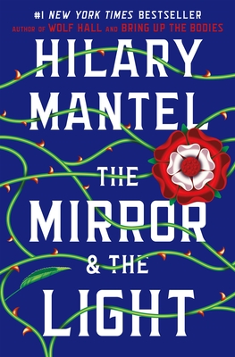 The Mirror & the Light - Mantel, Hilary