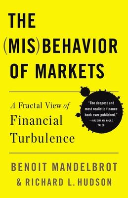 The Misbehavior of Markets: A Fractal View of Financial Turbulence - Hudson, Richard L., and Mandelbrot, Benoit B.