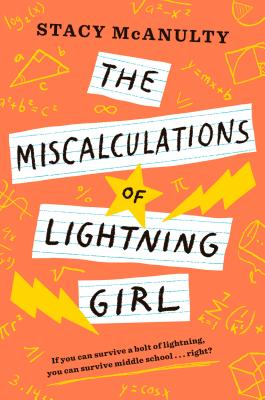 The Miscalculations of Lightning Girl - McAnulty, Stacy