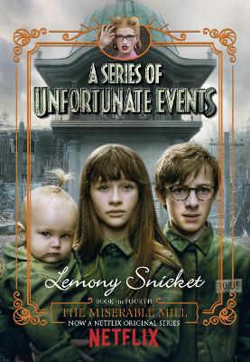 The Miserable Mill - Snicket, Lemony
