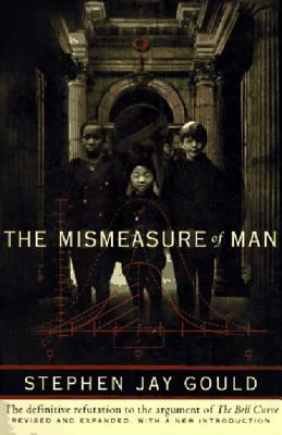 The Mismeasure of Man - Gould, Stephen Jay