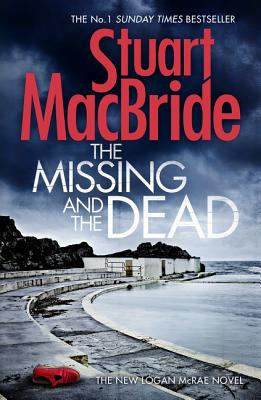 The Missing and the Dead - MacBride, Stuart
