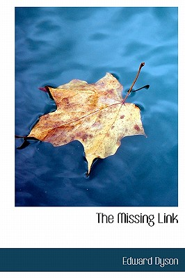 The Missing Link - Dyson, Edward