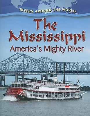 The Mississippi: America's Mighty River - Johnson, Robin