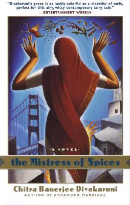 The Mistress of Spices - Divakaruni, Chitra Banerjee