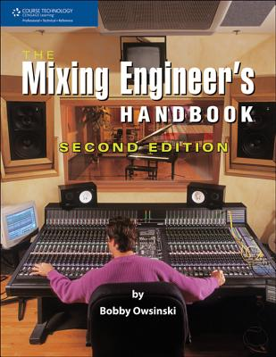 The Mixing Engineer's Handbook - Owsinski, Bobby