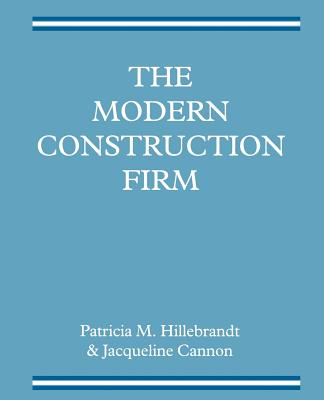 The Modern Construction Firm - Cannon, Jacqueline, and Hillebrandt, Patricia M.