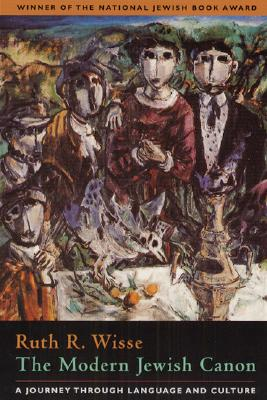 The Modern Jewish Canon: A Journey Through Language and Culture - Wisse, Ruth R