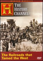 The Modern Marvels: The Railroads That Tamed the West