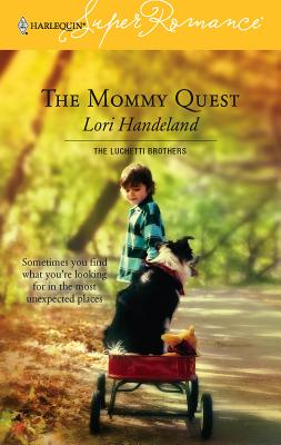 The Mommy Quest - Handeland, Lori