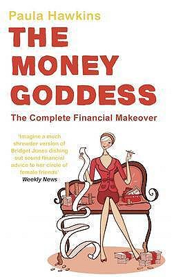 The Money Goddess: The Complete Financial Makeover - Hawkins, Paula