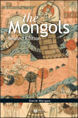 The Mongols - Morgan, David, Mr.
