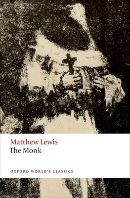 The Monk - Lewis, Matthew, and Lewis, M G, and Groom, Nick (Editor)