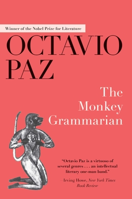 The Monkey Grammarian - Paz, Octavio, and Stavans, Ilan, PhD (Introduction by), and Lane, Helen R (Translated by)