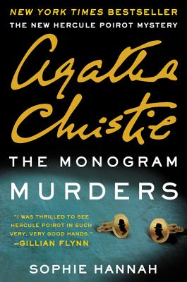 The Monogram Murders: A New Hercule Poirot Mystery - Hannah, Sophie, and Christie, Agatha