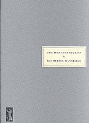 The Montana Stories - Mansfield, Katherine