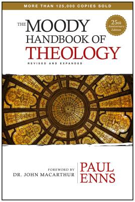The Moody Handbook of Theology - Enns, Paul