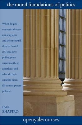 The Moral Foundations of Politics - Shapiro, Ian