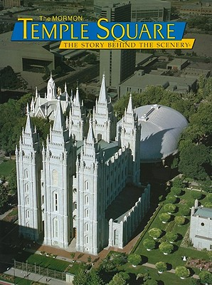 The Mormon Temple Square - Black, Susan Easton, and Van Camp, Mary L (Editor), and DenDooven, K C (Designer)