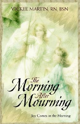 The Morning After Mourning - Martin, Vickee