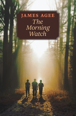 The Morning Watch - Agee, James