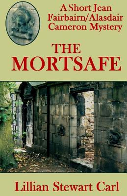 The Mortsafe: A Short Jean Fairbairn/Alasdair Cameron Mystery - Carl, Lillian Stewart
