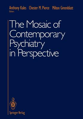 The Mosaic of Contemporary Psychiatry in Perspective - Kales, Anthony (Editor), and Pierce, Chester M (Editor), and Greenblatt, Milton (Editor)