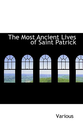 The Most Ancient Lives of Saint Patrick - Various, and Manhar, Nurho De