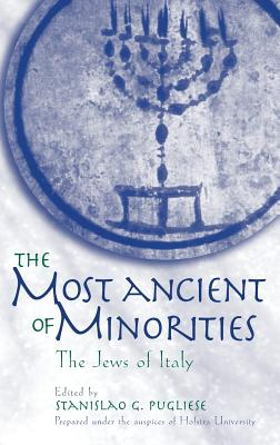 The Most Ancient of Minorities: The Jews of Italy - Pugliese, Stanislao G