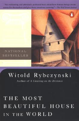 The Most Beautiful House in the World - Rybczynski, Witold