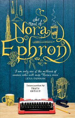 The Most of Nora Ephron - Ephron, Nora, and Knight, India (Introduction by)
