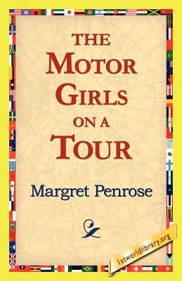 The Motor Girls on a Tour - Penrose, Margret