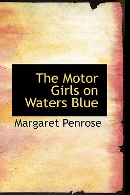 The Motor Girls on Waters Blue - Penrose, Margaret